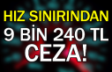 Hız sınırından 9 bin 240 TL ceza!