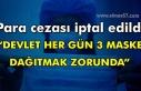 """Para cezası iptal edildi. """"DEVLET HER GÜN 3 MASKE..."""