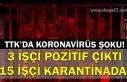 TTK'da koronavirüs şoku! 3 işçi pozitif çıktı,...