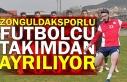 Zonguldaksporlu futbolcu takımdan ayrılıyor