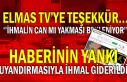 ELMAS TV'YE TEŞEKKÜR... ''İHMALİN CAN...