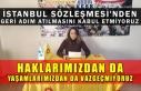 İstanbul Sözleşmesi'nden geri adım atılmasını...
