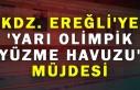 Kdz. Ereğli'ye 'Yarı Olimpik Yüzme Havuzu'...