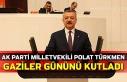 AK Parti Milletvekili Polat Türkmen Gaziler gününü...
