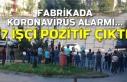 Fabrikada Koronavirüs alarmı... 7 işçi pozitif...