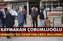 Kaymakam Çorumluoğlu Ormanlı'da denetimlerde...