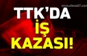 TTK'da iş kazası!