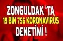 Zonguldak'ta 19 bin 756 koronavirüs denetimi...
