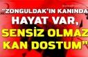"""""""Zonguldak'ın kanında hayat var, sensiz olmaz..."""