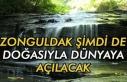 Zonguldak şimdi de doğasıyla dünyaya açılacak