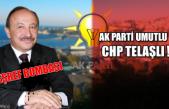 Eşref bombası… Ak Parti umutlu CHP telaşlı!