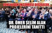 Zonguldak'ın çehresi değişecek... Dr. Ömer Selim Alan projelerini tanıttı