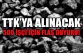 TTK'ya alınacak 500 işçi için flaş duyuru!