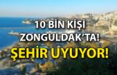 10 bin kişi Zonguldak'ta! Şehir uyuyor!