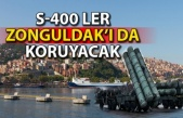 S-400'ler Zonguldak'ı da koruyacak
