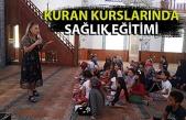 Yaz Kuran kurslarında eğitim gören öğrencilere sağlık eğitimi verildi