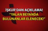 """İŞKUR'dan açıklama: """"Yalan beyanda bulunanlar elenecek!"""""""