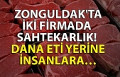 Zonguldak'ta iki firmada sahtekarlık! Dana eti yerine insanlara...