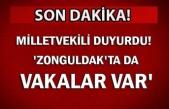Milletvekili duyurdu! 'Zonguldak'ta da vakalar var'