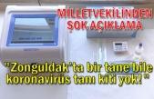 """""""Zonguldak'ta bir tane bile koronavirüs tanı kiti yok!"""""""