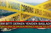 Tam bitti derken yeniden başladı! Zonguldak'ta virüsün merkezi haline geldi...