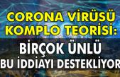 Corona virüsü komplo teorisi: Birçok ünlü bu iddiayı destekliyor