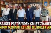 """Saadet Partisi'nden GMİS'e ziyaret """"Kıdem tazminatı ile ilgili gelişmeler var"""""""