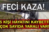 Feci kaza! 5 kişi hayatını kaybetti, çok sayıda yaralı var!