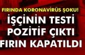 Fırında koronavirüs şoku!  İşçinin testi pozitif çıktı fırın kapatıldı