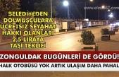 Zonguldak bu günleri de gördü. Halk otobüsleri yok artık.Fiyatlar daha pahalı