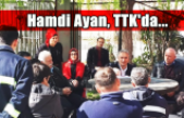 Hamdi Ayan, TTK'da...
