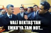 Vali Bektaş'tan Emko'ya tam not...