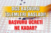 DGS başvuru işlemleri başladı! Başvuru ücreti ne kadar?