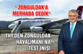 "THY'den Zonguldak Havalimanı'na test inişi... "" Zonguldak'a merhaba dedik"""