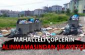 Mahalleli çöplerin alınmamasından şikayetçi!