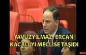 Yavuzyılmaz, Ercan Kacalı'yı meclise taşıdı