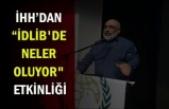 """İHH'dan """"İdlib'de Neler Oluyor"""" etkinliği"""