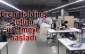 Eren Holding tulum üretmeye başladı