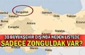 30 büyükşehir dışında neden listede sadece Zonguldak var?
