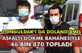 Zonguldak'ı da dolandırmış... Utancından maskeyi gözüne taktı