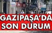 Gazipaşa'da son durum