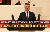 AK Parti Milletvekili Polat Türkmen Gaziler gününü kutladı