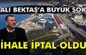 Ali Bektaş'a şok... İhale iptal edildi