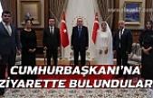 Cumhurbaşkanı'na ziyarette bulundular