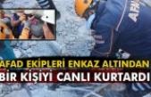 AFAD ekipleri enkaz altından bir kişiyi canlı kurtardı