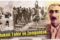 Mukim Tahir ve Zonguldak...