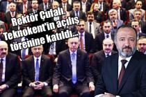 Rektör Çufalı, Teknokent'in açılış törenine katıldı...