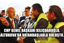 CHP Genel Başkanı Kılıçdaroğlu, Saltukova'da vatandaşlarla buluştu...