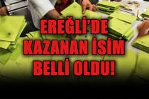 Ereğli'de kazanan isim belli oldu!