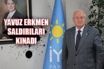 Yavuz Erkmen'den  saldırılara kınama